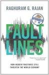 Fault Lines How Hidden Fractures Still Threaten the World Economy
