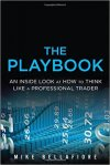 The PlayBook An Inside Look at How to Think Like a Professional Trader